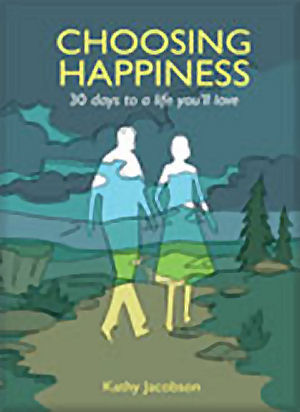 Choosing Happiness by Kathy Jacobson