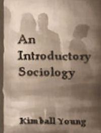 Introductory Sociology, first publ. 1934- K. Young